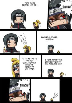 Itachi - He is way too awesome to care that he has a diary!  And Deidara.... the cutest artist ever!!