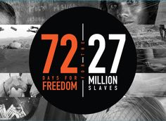 72 Day Campaign for the Freedom of 27 Million Slaves