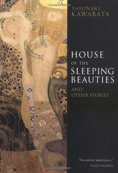 """""""Το Σπίτι των Κοιμισμένων Κοριτσιών"""" - Γιασουνάρι Καβαμπάτα (""""The House of the Sleeping Beauties"""" - Yasunari Kawabata ):"""