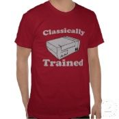 Classically Trained - Fun And Nerdy Gamer T-shirts