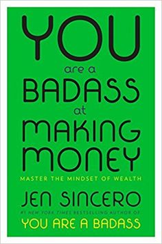 Read online or Download ebook You Are a Badass at Making Money: Master the Mindset of Wealth by Jen Sincero in pdf epub mobi txt azw djvu nook format  #YouAreaBadassatMakingMoney #JenSincero #ebooksYouAreaBadassatMakingMoney #booksJenSincero #downloadebooks #bestseller #popularebooks #newyorktimes