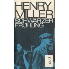 Henry Miller - Schwarzer Frühling
