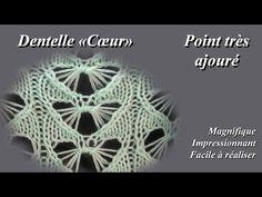 Dentelle Coeur - Point très ajouré - YouTube