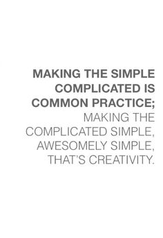 Making The Simple Complicated Is Common Practice...