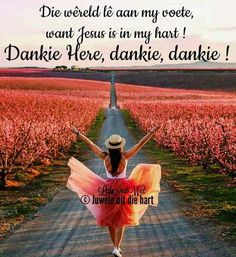 Afrikaans Quotes, Good Morning Wishes, Bible Verses Quotes, Kos, Decoupage, Thankful, Inspirational, Nature, Beautiful