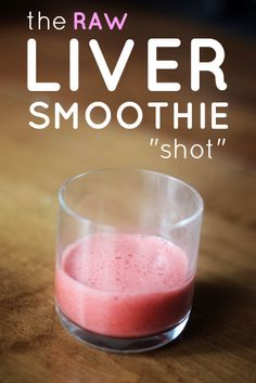 The raw liver smoothie shot. - Real Food Liz
