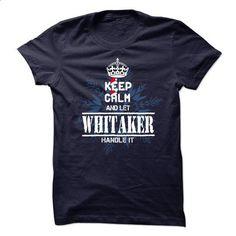 15 WHITAKER Keep Calm - #cute tee #winter sweater. I WANT THIS => https://www.sunfrog.com/States/15-WHITAKER-Keep-Calm.html?68278