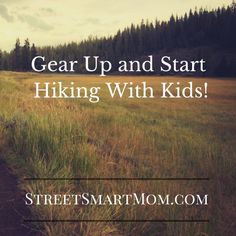 Gear up and start hiking with Kids!