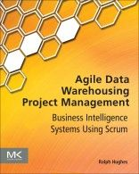 Buy Agile Data Warehousing Project Management: Business Intelligence Systems Using Scrum by Ralph Hughes and Read this Book on Kobo's Free Apps. Discover Kobo's Vast Collection of Ebooks and Audiobooks Today - Over 4 Million Titles! Got Books, Used Books, Books To Read, Management Books, Project Management, Business Intelligence, Book Challenge, Computer Technology, What To Read