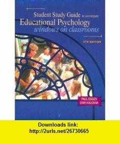 Student Study Guide to Accompany Educational Psychology Windows on Classrooms (9780130800923) Paul Eggen, Don Kauchak , ISBN-10: 0130800929  , ISBN-13: 978-0130800923 ,  , tutorials , pdf , ebook , torrent , downloads , rapidshare , filesonic , hotfile , megaupload , fileserve