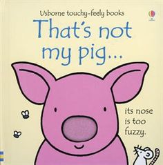 Usborne Touchy-Feely Books That's Not My Pig Good Books, My Books, Fiona Watt, Children's Book Awards, Bright Pictures, Reading Logs, Book Recommendations, Childrens Books, Toddler Books