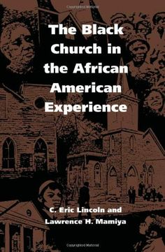 Bestseller Books Online The Black Church in the African American Experience C. Eric Lincoln, Lawrence H. Mamiya $19.73  - http://www.ebooknetworking.net/books_detail-0822310732.html