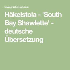 Häkelstola - 'South Bay Shawlette' - deutsche Übersetzung