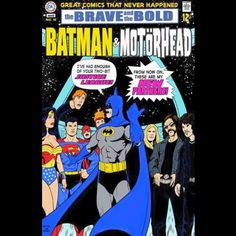 Great Comics That Never Happened: Batman &. - Great Comics That Never Happened: Batman & Motörhead The Brave and the Bold Story: Chris Sims Art: Rusty Shackles 22 pp, Full Color When the Justice League of America refuses to. Batman Comic Books, Batman Comics, Comic Books Art, Comic Art, Dc Comics, Heavy Metal, Robin, Brave And The Bold, Nerd