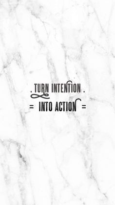 Turn Intention Into Action   free inspirational iPhone wallpaper   white marble background