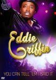 Eddie Griffin: You Can Tell 'Em I Said It [DVD] [English] [2011]