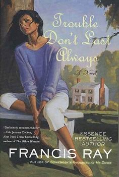 Trouble Don't Last Always by Francis Ray  one of my most favorite books ever