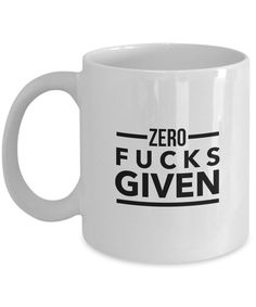 ZERO FUCKS GIVEN Funny Coffee Mug with good quality design and print. Crafted from the highest grade ceramic. Content + Care - Highest grade ceramic - Gently Hand Wash - Microwave and Dishwasher Safe