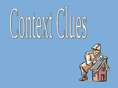 Context Clues, Patterns Of Word Changes, And References (Common Core Standards 9-10.L.4, 9-10.L.4.a-d) | Learnist