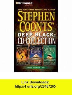 Stephen Coonts Deep Black CD Collection 2 Deep Black Payback, Deep Black Jihad, Deep Black Conspiracy (9781441801524) Stephen Coonts, Jim DeFelice, Various , ISBN-10: 1441801529  , ISBN-13: 978-1441801524 ,  , tutorials , pdf , ebook , torrent , downloads , rapidshare , filesonic , hotfile , megaupload , fileserve