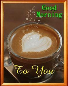 Good Morning Coffee Gif, Good Morning For Him, Good Morning Handsome, Good Morning Cards, Good Morning Texts, Good Morning Picture, Good Morning Messages, Good Morning Greetings, Good Morning Wishes