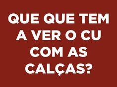 25 expressões que comprovam que o brasileiro é cismado com cu Learn To Spell, Funny Memes, Thoughts, Sayings, Quotes, T Shirt, Pitbull, Bobs, Cross Stitch