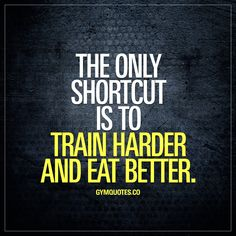 The only shortcut is to train harder and eat better. - This is the ONLY kind of shortcut that works. #trainharder #eatbetter #gymmotivation #gymlife #gymquotes #eathealthy #training - Like and save this gym quote if you agree and visit www.gymquotes.co for more of our original gym and fitness quotes!