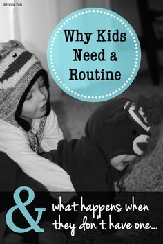 Parenting: Why Kids Need A Routine -- And what happens when they don't have one. A MUST READ for Moms trying to create balance and happiness at home!