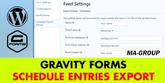 Gravity Forms Schedule Entries Export . This plugin is the add-on for Gravity Forms that exports any gravity form entries to a .CSV file or/and send the file to email address(es) on a schedule. So if you have some gravity form collecting user submissions and want to get exported entries automatically, then we believe that this the best