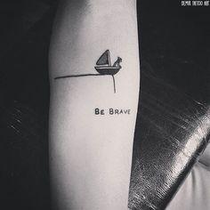 tatouages minimalistes; i like the be brave part