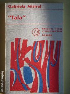 TALA - GABRIELA MISTRAL - EDITORIAL LOSADA, 1975 (EN MUY BUEN ESTADO) - Foto 1