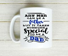 Any Man Can Be A Father  Step Dad Coffee Mug  Father's