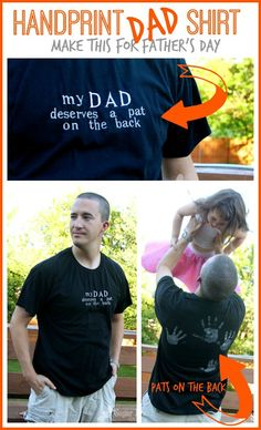 "a perfect craft idea for Father's Day - here's how to make a handprint shirt - - it says ""my dad deserves a pat on the back"" and then there are pats on the back - perfect!! ~ Sugar Bee Crafts"