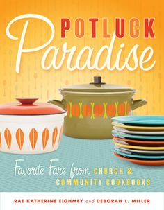 Potluck Paradise by Rae Eighmey and Debbie Miller- what a treat and gift for my Minnesota Pioneers!