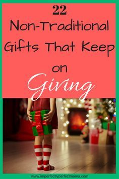 22 Non-Traditional Gifts that Keep on Giving #christmasgifts #Christmaschecklist