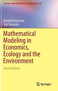 Mathematical modeling in economics, ecology and the environment / Yuri Yatsenko
