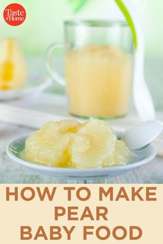 We Found the Best Homemade Baby Food—and It Only Calls for One Ingredient – Dcaura Abreu – Homemade baby foods Pear Recipes, Baby Food Recipes, Baby Food By Age, Food Baby, Instant Pot, Baby Food Combinations, Bartlett Pears, Baby Food Storage, Baby Puree