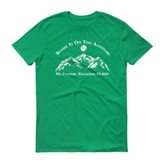 "Mt. Everest Elev. 29,029' ""Blame It On The Altitude"" Stylish Uni-sex T"