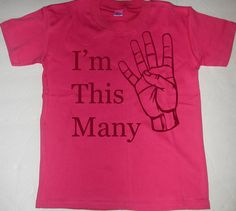 I'm This Many Four Birthday Fourth 4th T-Shirt YOU CHOOSE COLORS and Size--this cracks me up.  :)  $19.95
