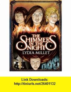 The Shimmers in the Night (9781931520782) Lydia Millet , ISBN-10: 193152078X  , ISBN-13: 978-1931520782 ,  , tutorials , pdf , ebook , torrent , downloads , rapidshare , filesonic , hotfile , megaupload , fileserve