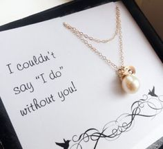 Perfect bridesmaid request & gift.
