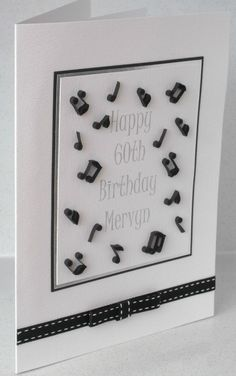 Quilled 60th birthday card, musical notes, any age and name