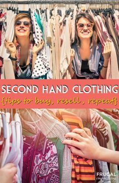Make Money From These Secondhand Clothing Tips - Buy, Resell, Repeat with these thrift store hacks, consignment ideas and more!