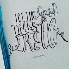 Let the good times roll • handlettering by @Barbrusheson