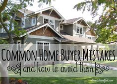 Common Home Buyer Mistakes - Dwell Beautiful
