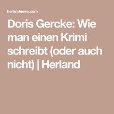Doris Gercke: Wie man einen Krimi schreibt (oder auch nicht) | Herland