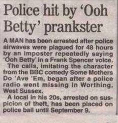 Frank Spencer, Police Radio, Local News, Comedy, Ads, Sayings, Lyrics, Comedy Theater, Quotations