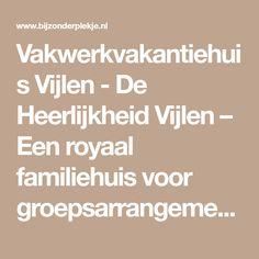 Vakwerkvakantiehuis Vijlen - De Heerlijkheid Vijlen – Een royaal familiehuis voor groepsarrangementen en een uniek vakwerkhuisje voor 2-4 personen plus eventueel 2 kleine kinderen in Zuid Limburg