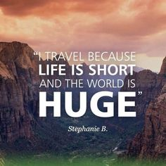 """I Travel because #Life is Short and the #world is HUGE. Thank you @stephbetravel Stephanie B for the #simplicity of this reminder. There is always more to see but NOT in a """"To Do"""" list sort of way! by besttraveltips"""