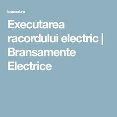 Executarea racordului electric | Bransamente Electrice Electric